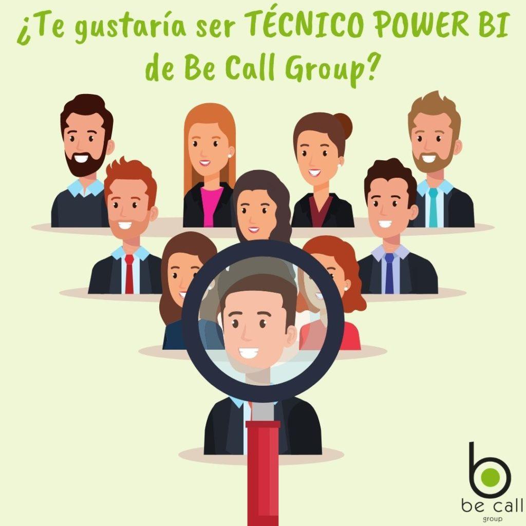 ¿Te gustaría ser TÉCNICO POWER BI de Be Call Group_